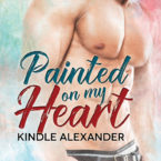 Painted on My Heart EXCLUSIVE by Kindle Alexander