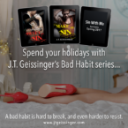 J.T. Geissinger's Bad Habit Series