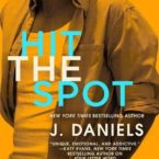Review of Hit the Spot by J. Daniels