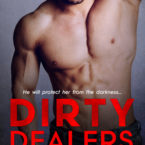 Dirty Dealers Exclusive and Giveaway by Tia Louise
