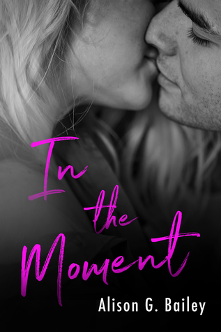 In the Moment by Alison G. Bailey is LIVE!!!