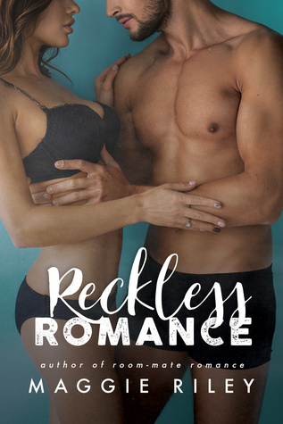 Reckless Romance by Maggie Riley is LIVE