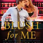 A Kristen Proby Exclusive and Review for Blush for Me