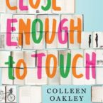 Close Enough to Touch by Colleen Oakley is LIVE!!! We have an interview and giveaway!