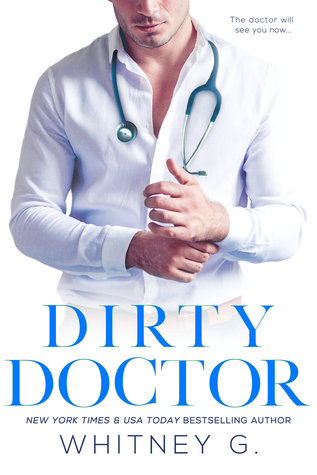 Dirty Doctor by Whitney G is LIVE!!!