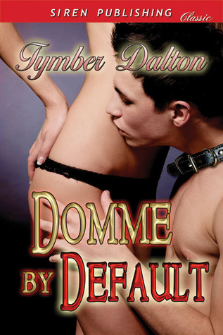 Domme by Default by Tymber Dalton