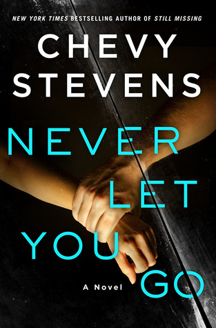 Review of Never Let Go by Chevy Stevens