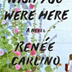 Check out the BEAUTIFUL cover of WISH YOU WERE HERE by Renee Carlino!