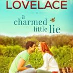 Sharla Lovelace Exclusive and Giveaway: A Charmed Little Lie