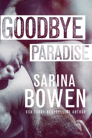 Goodbye Paradise by Sarina Bowen