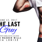 Blurb Reveal: The Last Guy by Ilsa Madden-Mills and Tia Louise