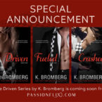 Special Announcement: The Driven Series by K. Bromberg
