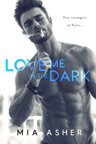 New Release: Love Me in the Dark by Mia Asher is LIVE!