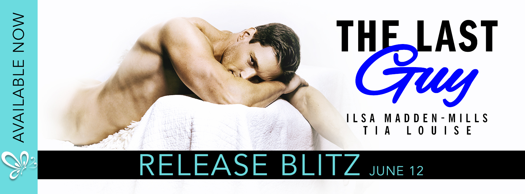New Release: The Last Guy by Ilsa Madden-Mills & Tia Louise is LIVE!!!