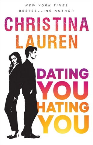 Dating You/Hating You by Christina Lauren