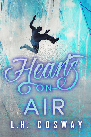 New Release Exclusive Excerpt & Giveaway: Hearts on Air by LH Cosway