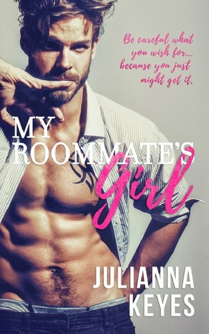 My Roommate's Girl by Julianna Keyes