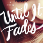 Review: Until It Fades by K.A. Tucker