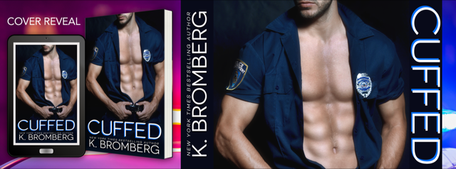 Cover Reveal: Cuffed by K. Bromberg