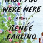 New Release & Review: Wish You Were Here by Renee Carlino