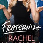 New Release, Review & Giveaway: Fraternize by Rachel Van Dyken