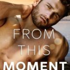 New Release & Review: From this Moment by Melanie Harlow