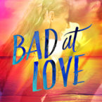 New Release: Bad at Love by Karina Halle