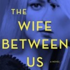 Review: The Wife Between Us by Greer Hendricks and Sarah Pekkanen