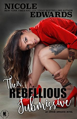 Their Rebellious Submissive by Nicole Edwards