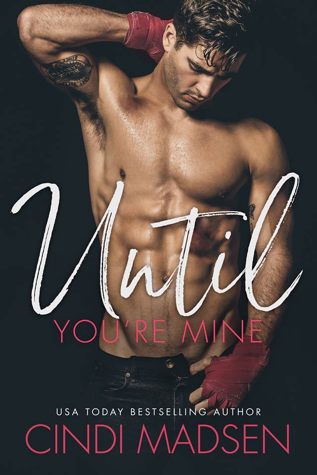 Teaser Tuesday Exclusive Excerpt & Giveaway: Until You're Mine by Cindi Madsen