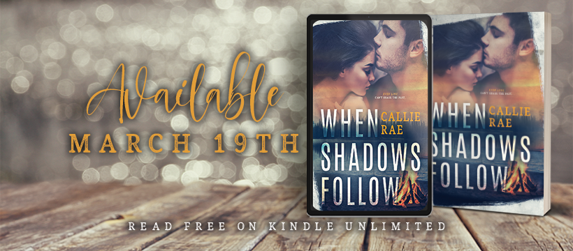 Cover Reveal ~ WHEN SHADOWS FOLLOW by Callie Rae